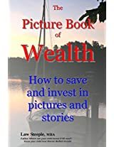 The Picture Book of Wealth:: How to save and invest in pictures and stories