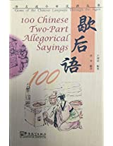 100 Chinese Two-part Allegorical Sayings (Gems of the Chinese Language Through the Ages)