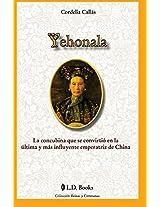 Yehonala: La Concubina Que Se Convirtio En La Ultima Y Mas Influyente Emperatriz De China: Volume 4 (Reinas Y Cortesanas)