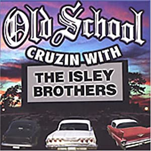 Old School Cruzin with The Isley Brothers