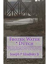 Frozen Water * Dutch