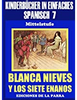 Kinderbücher in einfachem Spanisch Band 7: Blancanieves y los Siete Enanos (Spanisches Lesebuch für Kinder jeder Altersstufe!) (Spanish Edition)
