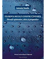 Filosofia sociala constructionista: Directii epistemice, etice si pragmatice