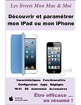 Découvrir et paramétrer mon iPad ou mon iPhone (Mon Mac & Moi)