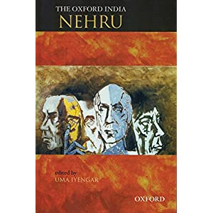 The Oxford India Nehru: Edited By Uma Iyengar (Oxford Indian Collection)