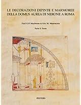 Le Decorazioni Dipinte E Marmoree Della Domus Aurea Di Nerone a Roma (Babesch Supplementa)