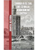 LAURA O EL SOL DE SEVILLA (edición de 1828) (Spanish Edition)