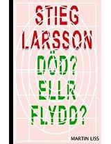 Stieg Larsson, Dod? Eller Flydd?: Pojken Som Dog En Fejkad Dod