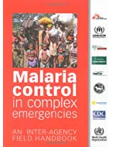 Malaria Control in Complex Emergencies: An Inter-Agency Field Handbook