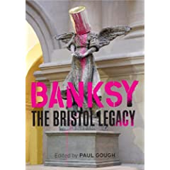 Banksy: The Bristol Legacy