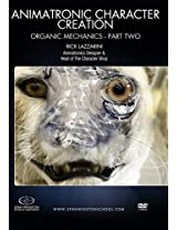 Animatronic Character Creation : Organic Mechanics - Part Two: The man from The Character Shop, Rick Lazzarini, takes you on a journey of animating a creature.