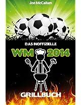 Das inoffizielle WM 2014 Grillbuch (German Edition)