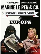 Marine Le Pen & Co. Populismi e neopopulismi in Europa con un'intervista esclusiva alla leader del Fronte Nazionale (Istantanee Vol. 39) (Italian Edition)