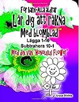 Lär Dig Att Räkna Med Blomblad: Lägg Upp 1-10 Subtrahera Down 10-1 Med Din Nya Kompis Honolulu Flower