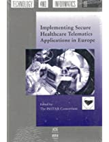 Implementing Secure Healthcare Telematics Applications in Europe - ISHTAR: 66 (Studies in Health Technology and Informatics)