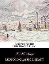 Deirdre of the sorrows; a play