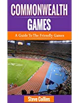 Commonwealth Games: A Guide to the Friendly Games
