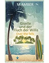 Giselle und der Fluch der Willis: Over the falls (German Edition)