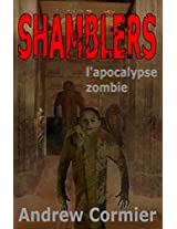 Shamblers: l'apocalypse zombie (French Edition)