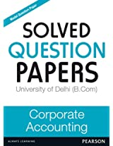 Corporate Accounting (Question Bank for University of Delhi IV th Sem)