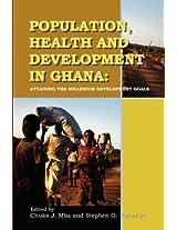 Population, Health and Development in Ghana: Attaining the Millennium Development Goals