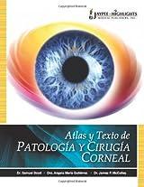 Atlas Y Texto De Patologia Y Cirugia Corneal