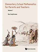 Elementary School Mathematics for Parents and Teachers: Volume 1