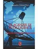 Le Agenzie Di Intelligence - Secondo Volume Unione - Europea E Balcani: Volume 2