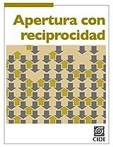 Apertura con reciprocidad (Coyuntura y Ensayo) (Spanish Edition)