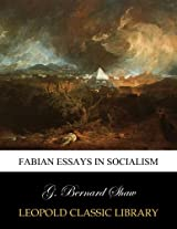 Fabian essays in socialism