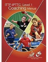 ITTF-IPTTC Level 1 Coaching Manual (Table Tennis Coaching)