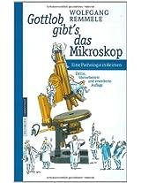 Gottlob Gibt S Das Mikroskop: Eine Pathologie in Reimen