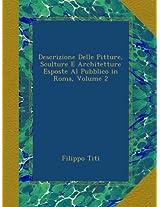 Descrizione Delle Pitture, Sculture E Architetture Esposte Al Pubblico in Roma, Volume 2