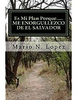 Es Mi Plan Porque.....ME ENORGULLEZCO DE EL SALVADOR