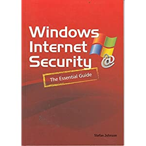 Windows Internet Security: The Essential Guide
