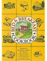 Bed and Breakfast Cook Book: Recipes for Breakfast, Brunch and Teatime