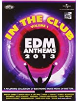In the Club: EDM Anthems 2013 - Vol. 1