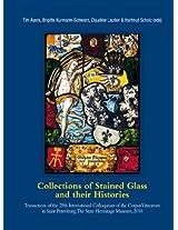 Collections of Stained Glass and Their Histories/Glasmalerei-sammlungen Und Ihre Geschichte/Les Collections de Vitraux et Leur Histoire: Transactions ... Saint-Petersbourg, Musee de l'Ermitage, 2010