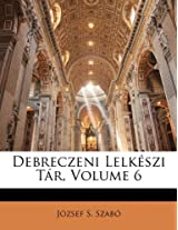 Debreczeni Lelkeszi Tar, Volume 6