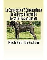 La Comprension Y Entrenamiento De Su Perro Y Perrito De Corso Del Baston Que Ser (Spanish Edition)
