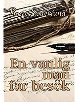 En vanlig man får besök (Swedish Edition)