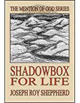 SHADOWBOX FOR LIFE (The Mention of God Series)