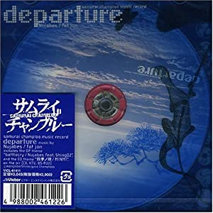 Samurai Champloo Music Record ''departure''