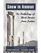 Snow in Amman: An Anthology of Short Stories from Jordan 2015