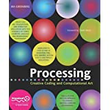 Processing: Creative Coding and Computational Art (Foundation)Ira Greenberg