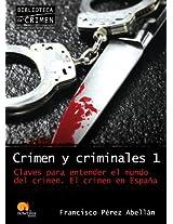 Crimen y criminales / Crime and Criminals: Claves para entender el terrible mundo del crimen / Keys to Understanding the Terrible World of Crime: 1 (Biblioteca Del Crimen / Crime Library)