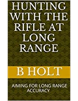 LONG RANGE PEST SHOOTING WITH THE RIFLE: BECOME A TRUE MARKSMAN