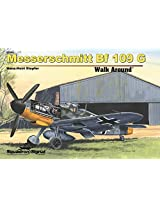 Squadron Signal Publications Messerschmitt Bf 109G Walk Around Book (HB)