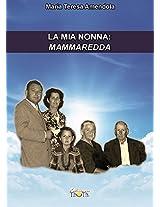 La mia nonna: Mammaredda (Italian Edition)