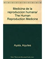 Medicina de la reproduccion humana/ The Human Reproduction Medicine